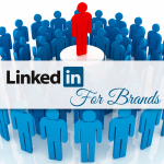 Marketing Your Brand Using LinkedIn